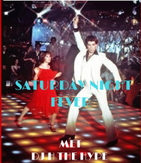 Saturday Night Fever met dj H the Hype